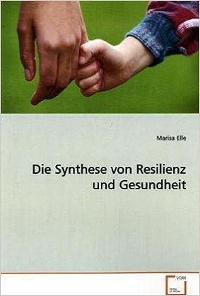 Die Synthese von Resilienz und Gesundheit