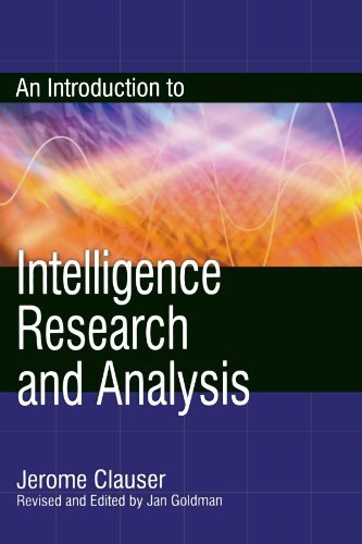 An Introduction to Intelligence Research and Analysis (Scarecrow Professional Intelligence) (Security and Professional I