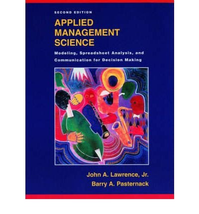 [(Applied Management Science: Modeling, Spreadsheet Analysis, and Communication for Decision Making )] [Author: John A. Lawrence] [Feb-2002] ebook