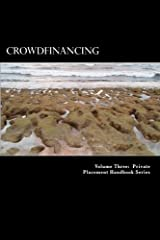Crowdfinancing: Introducing an New Asset Class (Private Placement Handbooks) (Volume 5) Paperback