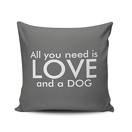 SALLEING Custom Fashion Home Decor Pillowcase Grey All You Need is Love and a Dog Square Throw Pillow Cover Cushion Case 18x18 Inches One Sided