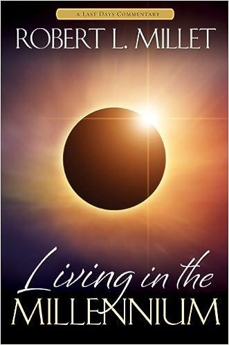 Living in the Millennium, Robert L. Millet