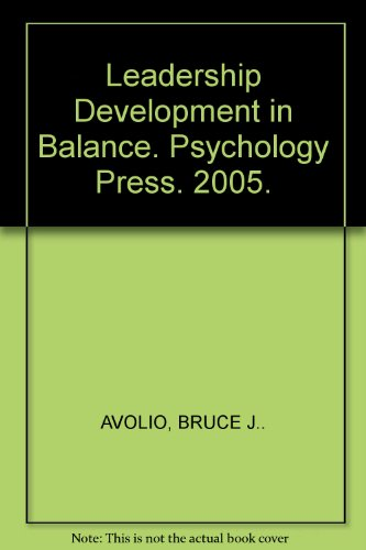 Leadership Development in Balance. Psychology Press. 2005.