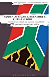 img - for South African Literature's Russian Soul: Narrative Forms of Global Isolation (New Horizons in Contemporary Writing) book / textbook / text book
