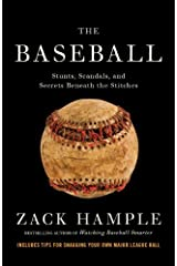 The Baseball: Stunts, Scandals, and Secrets Beneath the Stitches Kindle Edition