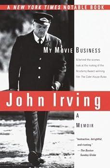 My Movie Business: A Memoir by [Irving, John]