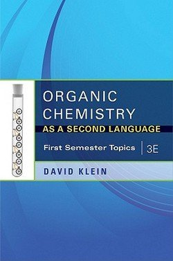 David Klein: Organic Chemistry as a Second Language : First Semester Topics (Paperback); 2011 Edition