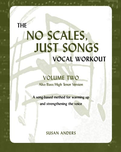 The No Scales, Just Songs Vocal Workout, Vol. Two: Alto/Bass/High Tenor Version pdf