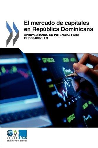 El mercado de capitales en Republica Dominicana: Aprovechando su potencial para el desarrollo (Oecd Development Centre) (Spanish Edition) [OECD] (Tapa Blanda)