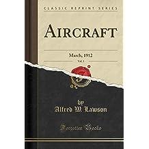 Aircraft, Vol. 3: March, 1912 (Classic Reprint)