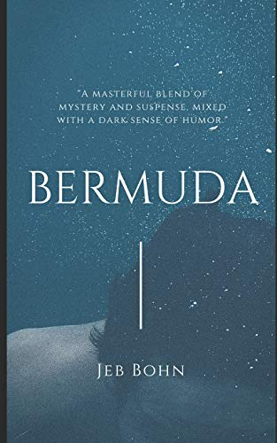 Bermuda: Keep moving. Watch the rearview.  Don't drink the water.