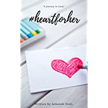 Heart For Her: A journey in itself