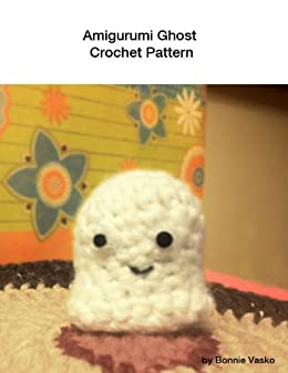 Crochet Amigurumi Ghost : Amigurumi Ghost Crochet Pattern - Kindle edition by Bonnie ...