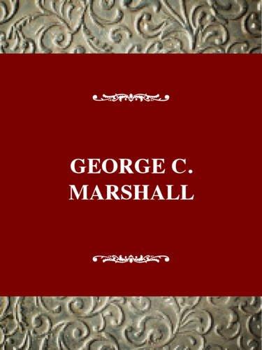 Twentieth Century American Biography Series  George C  Marshall