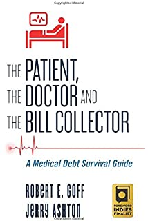 The medical bill survival guide what you need to know before you the patient the doctor and the bill collector a medical debt survival guide altavistaventures Gallery