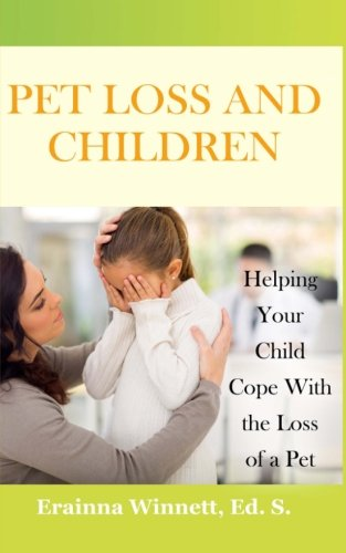 Pet Loss and Children: Helping Your Child Cope with the Loss of a Pet