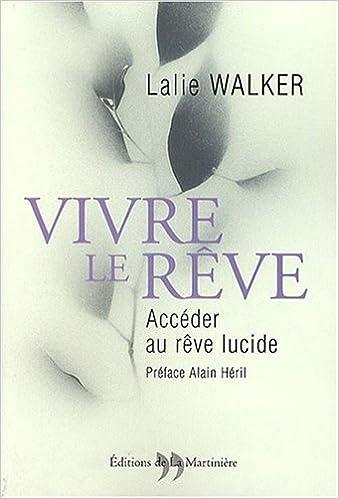 c8c43fa7ee85e Vivre le rêve: Accéder au rêve lucide: 9782846752299: Amazon.com: Books