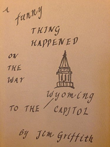 A funny thing happened on the way to the Wyoming capitol