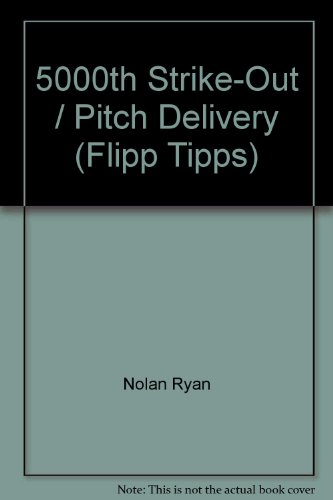 5000th Strike-Out / Pitch Delivery (Flipp Tipps)