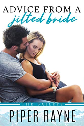 Advice From A Jilted Bride The Baileys Book 2 Kindle Edition By