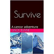 Survive: A cancer adventure