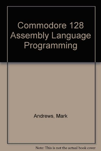 Commodore 128 Assembly Language Programming by Sams