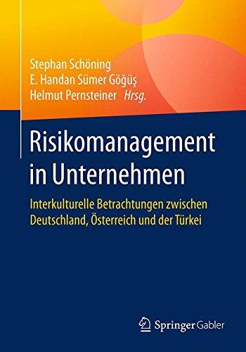 Risikomanagement in Unternehmen: Interkulturelle Betrachtungen zwischen Deutschland, Österreich und der Türkei