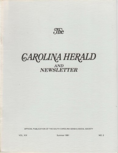 The Carolina Herald and Newsletter Vol. XIX SUMMER 1991 NO. 2 Revolutionary War Record Union County Marriages 1868 Voter Registration, Oconee / Pickens County , - Registration Newsletter