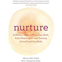 Nurture: A Modern Guide to Pregnancy, Birth, Early Motherhood - and Trusting Yourself and Your Body