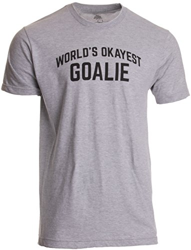 World's Okayest Goalie | Remarkable Soccer Hockey Lacrosse Water Polo Player T-shirt-(Adult,L)
