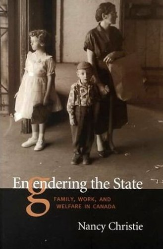 Engendering The State: Family, Work, and Welfare in Canada