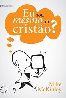 Eu Sou Mesmo Um Cristão? (Portuguese Edition) by [Mckinley, Mike]