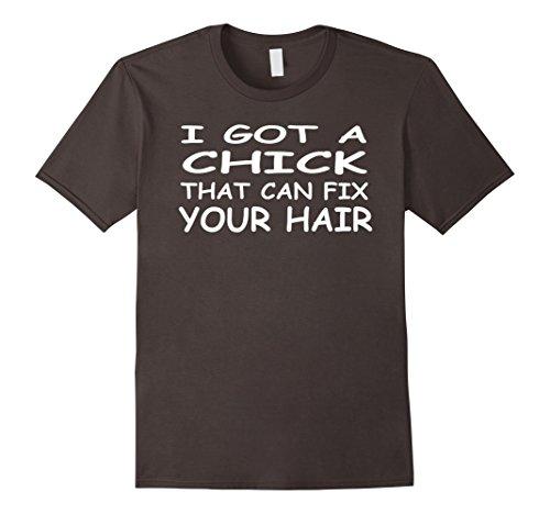 Mens I Got A Chick That Can Fix Your Hair T-Shirt Funny Kids Medium Asphalt Got Chick