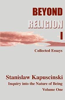 Beyond Religion I by [Kapuscinski (aka Stan I.S. Law), Stanislaw ]
