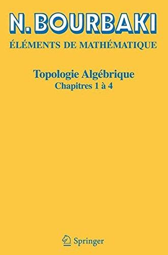 Topologie algebrique: Chapitres 1 a 4 (Elements De Mathematique)  [Bourbaki, N.] (Tapa Blanda)