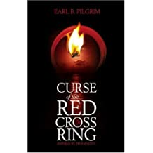 By Earl B. Pilgrim Curse of the Red Cross Ring [Paperback]