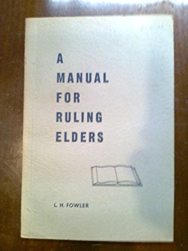 A Manual for Ruling Elders the Elder and His - Mill Ontario