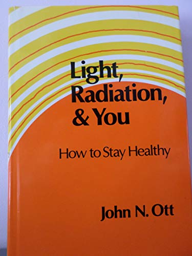 Light Radiation And You How To Stay Book By John Nash Ott