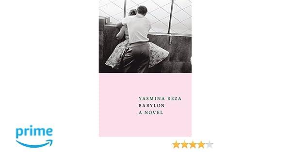 Babylon: Yasmina Reza, Linda Asher: 9781609808327: Amazon