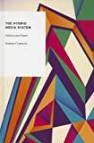 The Hybrid Media System, Andrew Chadwick, 0199759472