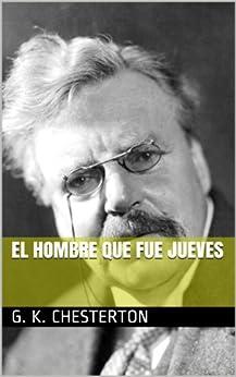 El Hombre Que Fue Jueves Spanish Edition