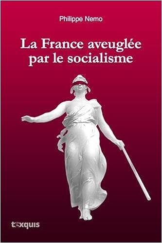 Livre gratuits en ligne La France aveuglée par le socialisme pdf epub