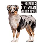 JennyGems All You Need is Love and an Australian Shepherd - Stand Up Wooden Box Sign - Australian Shepherd Home Decor - Aussie Sheperd Decorations and Accessories - Dog Artwork, Queensland, 12