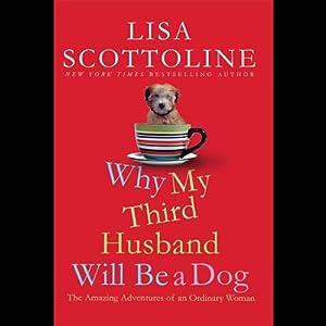 Why My Third Husband Will Be a Dog Hörbuch