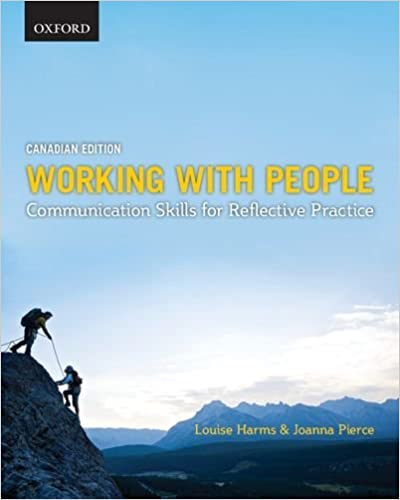 Working with People: Communication Skills for Reflective Practice, Canadian Edition by Louise Harms (March 24,2011)