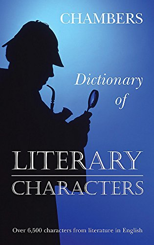 [BEST] Chambers Dictionary of Literary Characters [P.P.T]