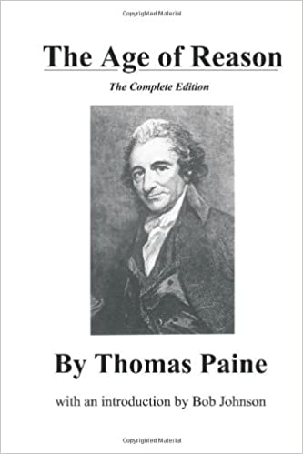 the age of reason the complete edition thomas paine bob johnson  the age of reason the complete edition thomas paine bob johnson 9780939040353 com books