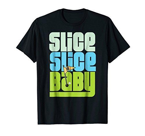 FUNNY 90'S PUN SLICE SLICE BABY GOLF T SHIRT ()