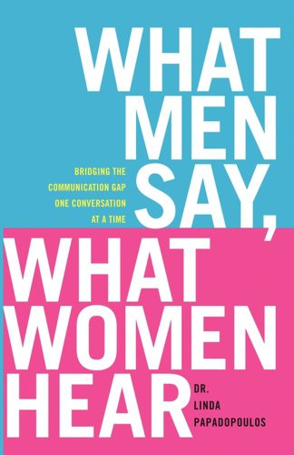 What Men Say, What Women Hear: Bridging the Communication Gap One Conversation at a - Men Gap Sale