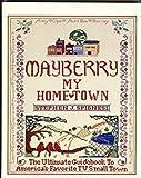 Mayberry, My Hometown, Stephen J. Spignesi, 1560750235